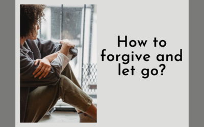 How to forgive and let go?